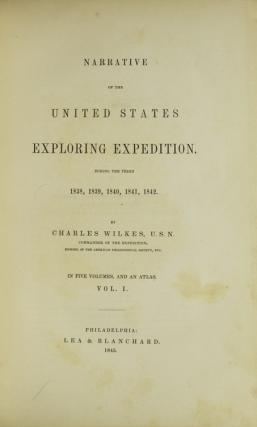 Narrative of the United States Exploring Expedition during the Years 1838, 1839, 1840, 1841, 1842. With Atlas