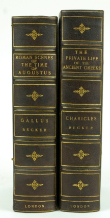 Charicles Illustrations of the Private Life of the Ancient Greeks WITH: Gallus or Roman Scenes of...