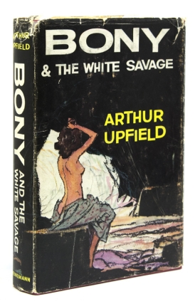 Bony and the White Savage. Arthur Upfield