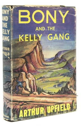Bony and the Kelly Gang. Arthur Upfield