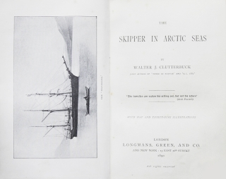 A Skipper in the Arctic Seas. Walter J. Clutterbuck.