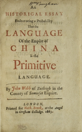 Historical Essay Endeavoring a Probability That the language of ... China is the Primitive Language