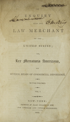 An Enquiry Into the Law Merchant of the United States; Or, Lex Mercatoria Americana, on Several Heads of Commercial Importance. Dedicated by Permission to Thomas Jefferson, President of the United States