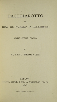Pacchiarotto and How he Worked in Distemper: With other Poems