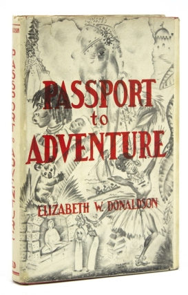 Passport to Adventure. [Foreword by Major General William C. Rivers.]. Elizabeth W. Donaldson