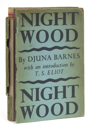 Nightwood … with a Preface by T.S. Eliot. Djuna Barnes.