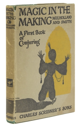 Magic in the Making. A First Book of Conjuring. John Mulholland, Milton Smith