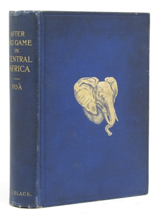 After Big Game in Central Africa. Records of a Sportsman from August, 1894 to November, 1897 when Crossing the Dark Continent from the Mouth of the Zambesi to the French Congo … Translated from the French, with an introduction by Frederic Lees. Edouard Foa.