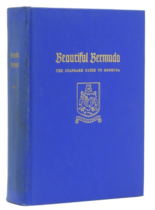Beautiful Bermuda. The Bermuda Blue Book. [At head of title:] The Standard Guide to Bermuda. Euphemia Young Bell.