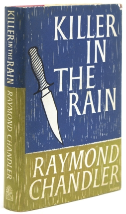 Killer in the Rain. With an introduction by Philip Durham. Raymond Chandler