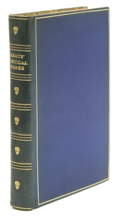 The Poetical Works of John Keats. Edited, with an Introduction and Textual Notes by H. Buxton Forman. John Keats.