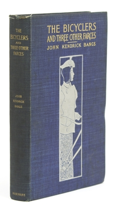 The Bicyclers and Three Other Farces. John Kendrick Bangs