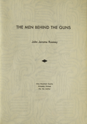 The Man Behind the Guns. John Jerome Rooney, 1866 - 1934.