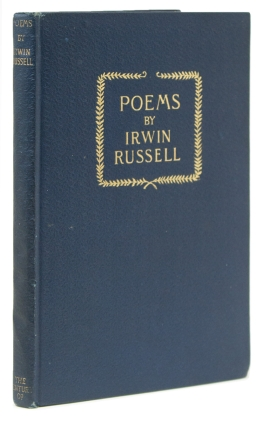 Poems. [Introduction by Joel Chandler Harris.]. Irwin Russell