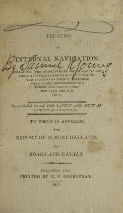 A Treatise on Internal Navigation … To Which Is Annexed The Report of Albert Gallatin on Roads and Canals