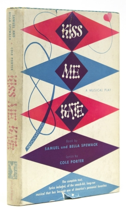 Kiss Me, Kate. A Muscial Play. Book by …. Lyrics by Cole Porter. Cole Porter, Samuel and Bella Spewack.