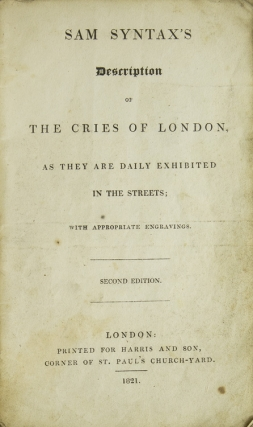 Sam Syntax's Description of the Cries of London as They Are Daily Exhibited in the Streets