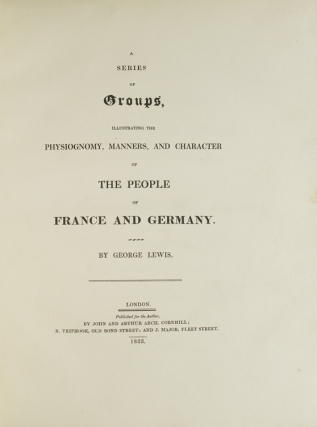 A Series of Groups, Illustrating the Physiognomy, Manners, and Character of the People of France and Germany