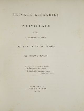 Private Libraries of Providence, with a Preliminary Essay on the Love of Books