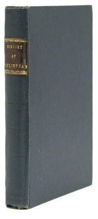 The History of Cheltenham and its Environs: Including an Inquiry into the Nature and Properties of the Mineral Waters, &c. &c. &c. and A Concise View of the County of Glocester. T. F. Dibdin.