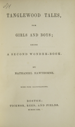 Tanglewood Tales, For Girls and Boys; Being A Second Wonder-Book