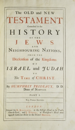 The Old and New Testament Connected in the History of the Jews and the Neighbouring Nations, From the Declension of the Kingdoms of Israel and Judah to the Time of Christ
