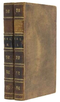 History of the Expedition to Russia Undertaken by the Emperor Napoleon in the Year 1812