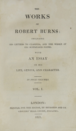 The Works ... Including His Letters to Clarinda, and the Whole of His Suppressed Poems: With an Essay on His Life, Genius, and Character