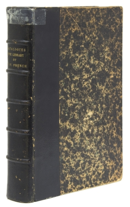 Catalogue of the Valuable Private Library of the late Frederick W. French, of Boston, member of...