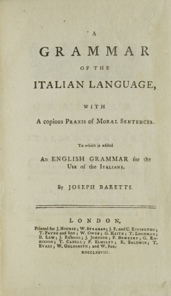 A Grammar of the Italian Language with a Copious Praxis of Moral Sentences, to which is added an English Grammar for the use of the Italians