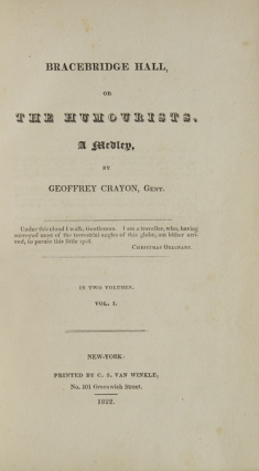 Bracebridge Hall or, The Humorists. A Medley, By Geoffrey Crayon, Gent