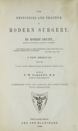The Principles and Practice of Modern Surgery...Edited by F.W. Sargent, M.D. Robert Druitt.