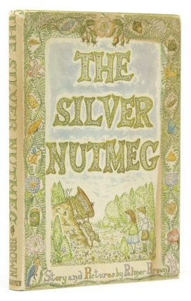 The Silver Nutmeg. Palmer Brown, 1920–2012