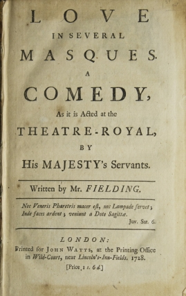 Love in Several Masques. A Comedy, as it is Acted at the Theatre-Royal …. Henry Fielding