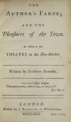 The Author's Farce; and the Pleasures of the Town. As Acted at the Theatre in the Hay-Market. Written by Scriblerus Secundus