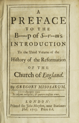 A Preface to the B——p of S–r–m's Introduction to the Third Volume of the History of the Reformation of the Church of England. By Gregory Misosarum. Jonathan Swift.