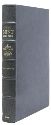 'The Mint' and Later Writings About Service Life. Edited by Jeremy and Nicole Wilson with an Introduction by Jeremy Wilson. T. E. Lawrence.