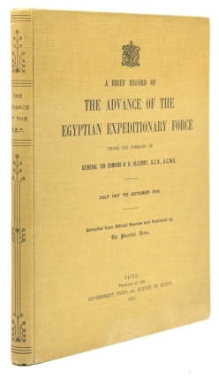 A Brief Record of the Advance of the Egyptian Expeditionary Force Under the Command of General Sir Edmund H.H. Allenby, G.C.B., G.C.M.G. July 1917 to October 1918. Compiled from Official Sources and Published by The Palestine News. T. E.; H. PIRIE-GORDON Lawrence, Military.
