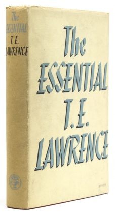 The Essential T.E. Lawrence. Selected with a Preface by David Garnett. T. E. Lawrence.