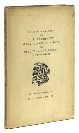Bibliographical Notes on T. E. Lawrence's 'Seven Pillars of Wisdom' and 'Revolt in the Desert'. T. German-Reed.