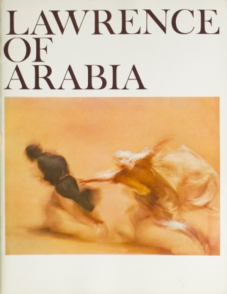 Columbia Pictures Presents the Sam Spiegel and David Lean Production of Lawrence of Arabia. T....