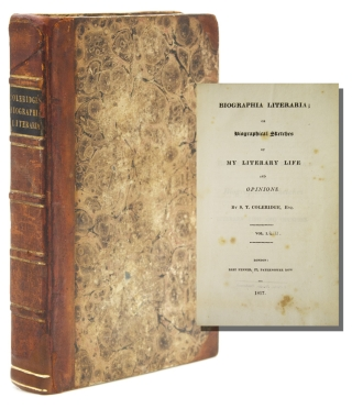 Biographia Literaria; or Biographical Sketches of My Literary Life and Opinions. Samuel Taylor...