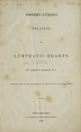 Observations relative to Lymphatic Hearts (in reptiles). Joseph J. Allison, M. D