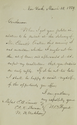 "Autograph Letter Signed (""W.C. Bryant""), to Messrs Seevoss, Sherman, and Wickham, accepting an invitation ""to be present at the delivery of Everett's Oration this evening..."" William Cullen Bryant."