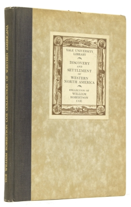 The William Robertson Coe Collection of Western Americana. Edward Eberstadt.