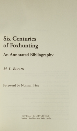 Six Centuries of Foxhunting. An Annotated Bibliography