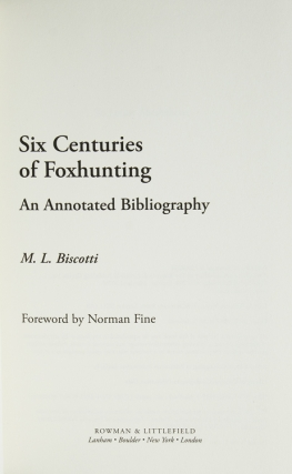 Six Centuries of Foxhunting. An Annotated Bibliography. Foreword by Norman Fine