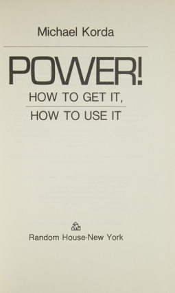 Power! How to get it, How to Use It
