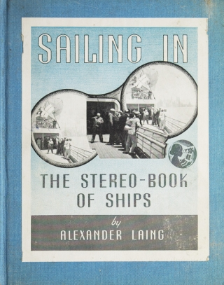 Sailing In. The Stereo-Book of Ships. Alexander Laing
