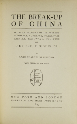 The Break-up of China with an Account of its Present Commerce, Currency, Waterways, Armies, Railways, Politics and Future Prospects